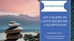 Auto-discipline et Acceptation