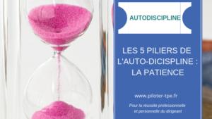 Les 5 piliers de l'Auto-discipline : la Patience