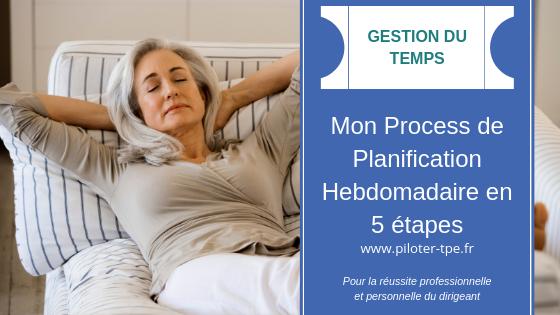 Planification Hebdomadaire- mon process en 5 étapes